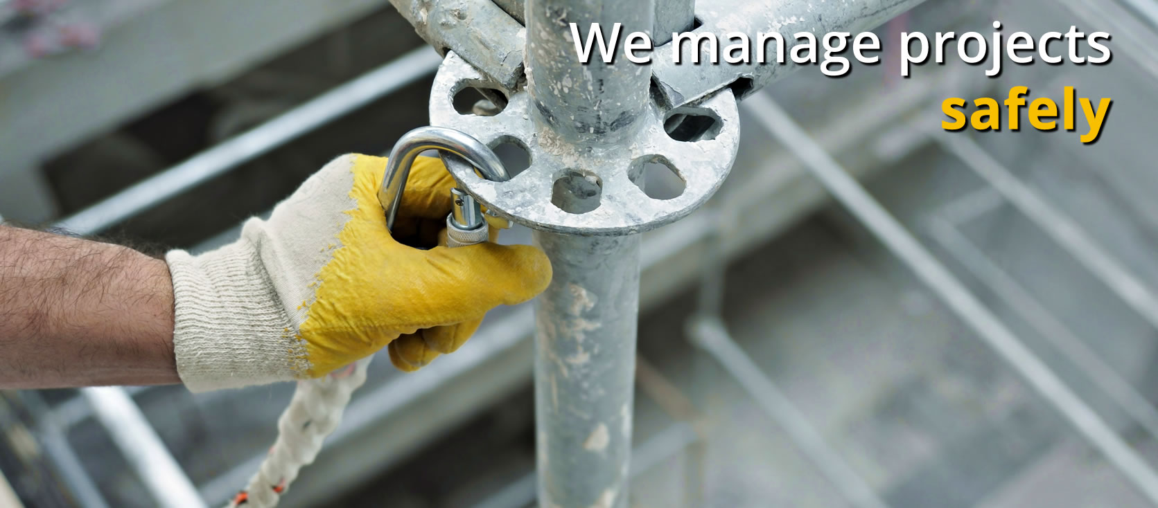 We manage projects <b>Safely</b>