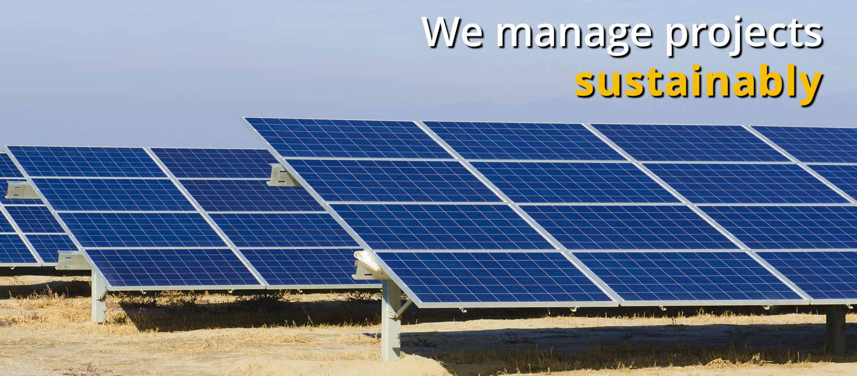 We manage projects <b>Sustainably</b>